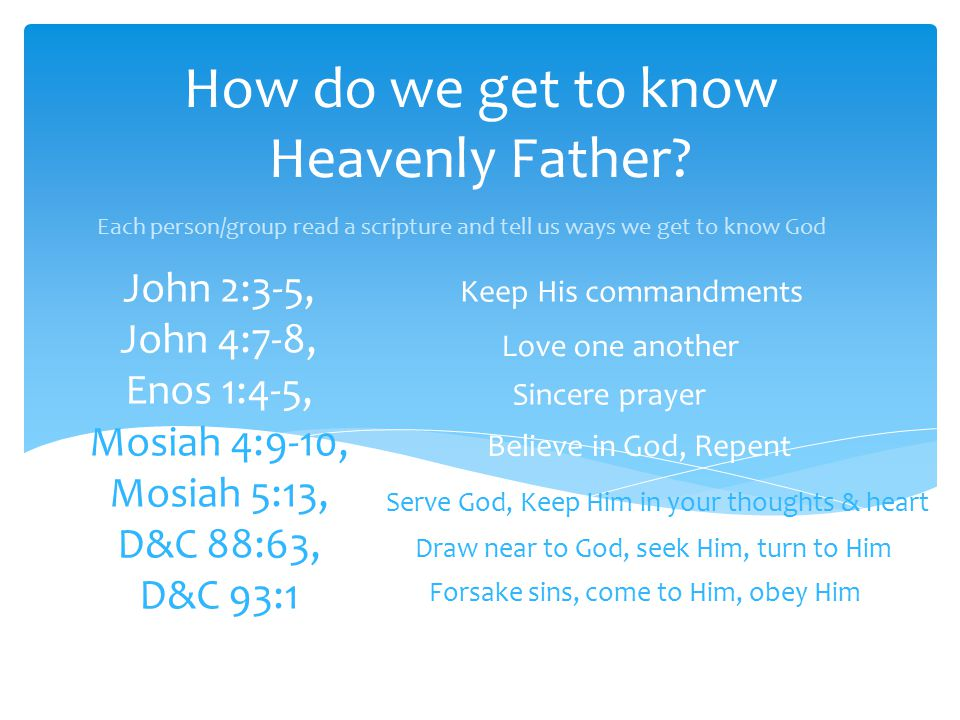 How do we get to know Heavenly Father