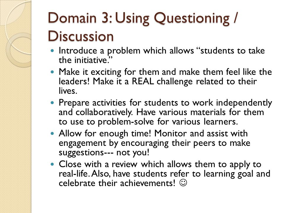 Domain 3: Using Questioning / Discussion