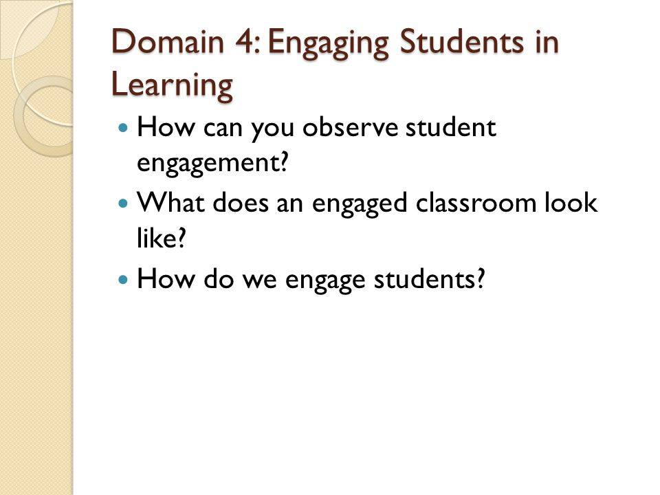 Domain 4: Engaging Students in Learning