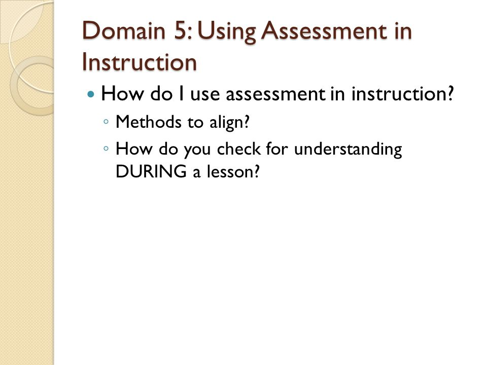 Domain 5: Using Assessment in Instruction