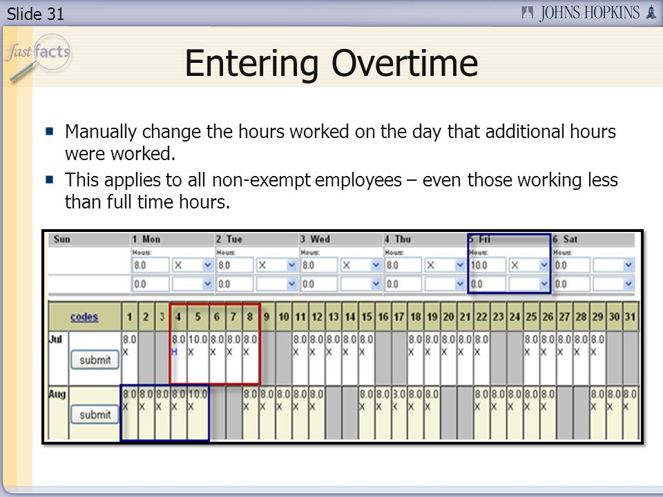 Entering Overtime Manually change the hours worked on the day that additional hours were worked.