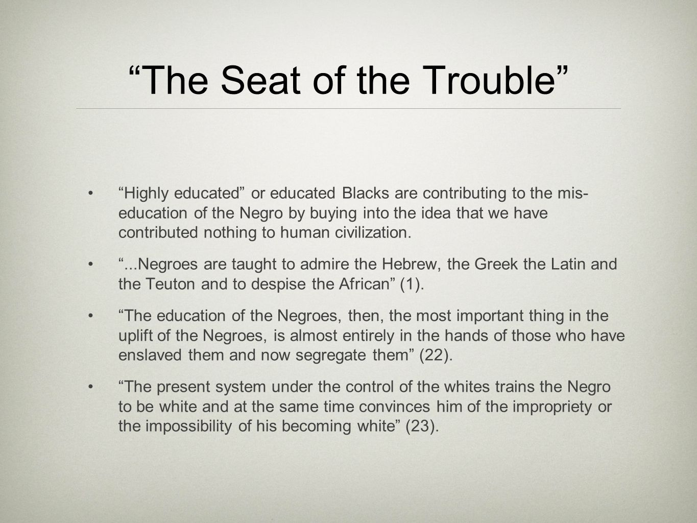 The miseducation of the negro by dr carter godwin woodson.