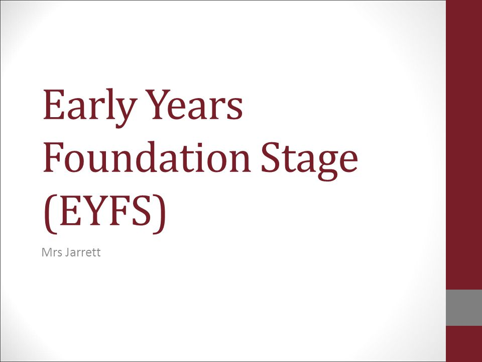 Early Years Foundation Stage (EYFS)