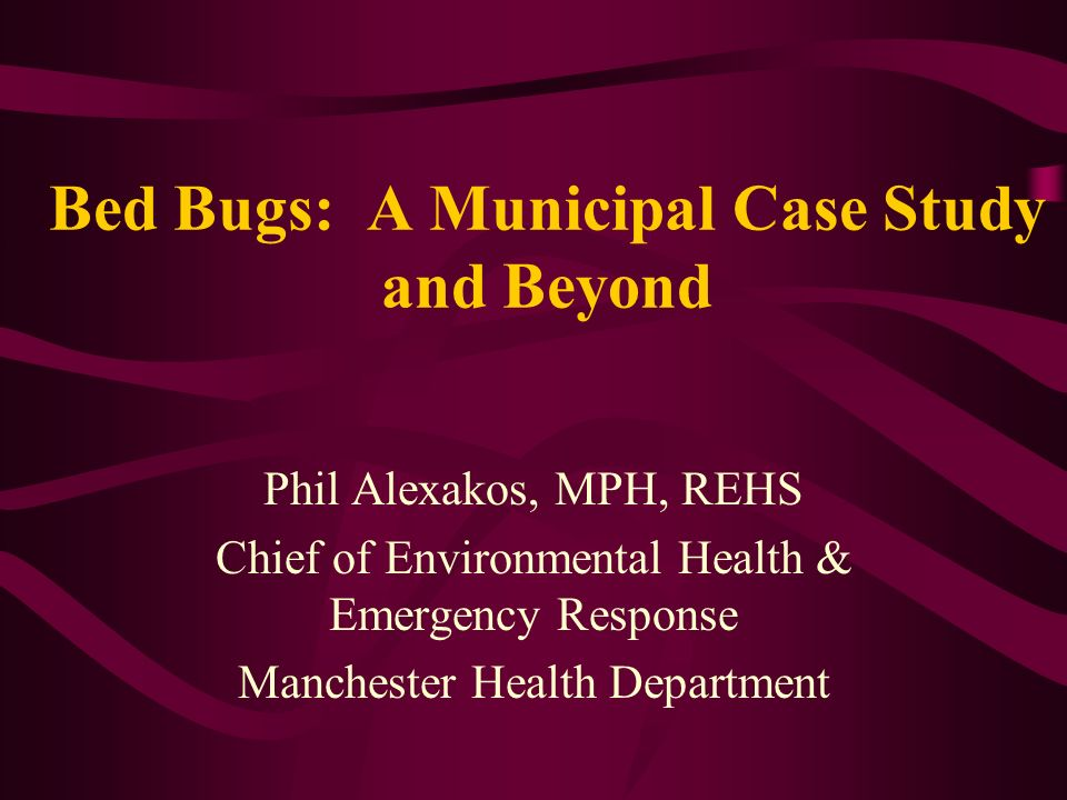 Bed Bugs: A Municipal Case Study and Beyond