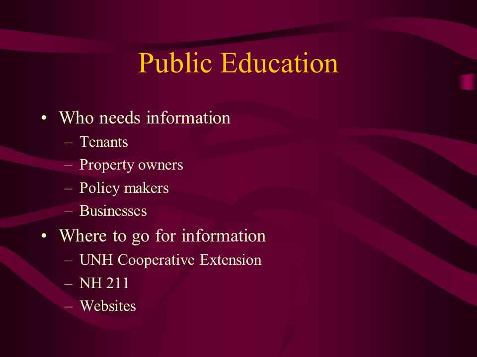 Public Education Who needs information Where to go for information