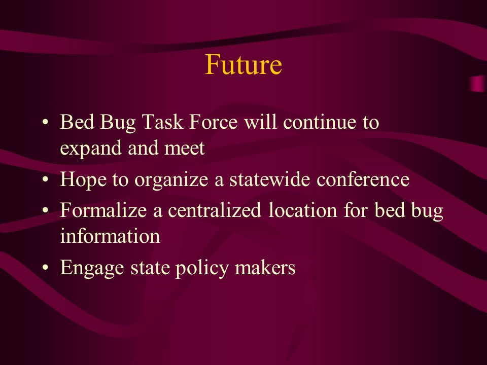 Future Bed Bug Task Force will continue to expand and meet