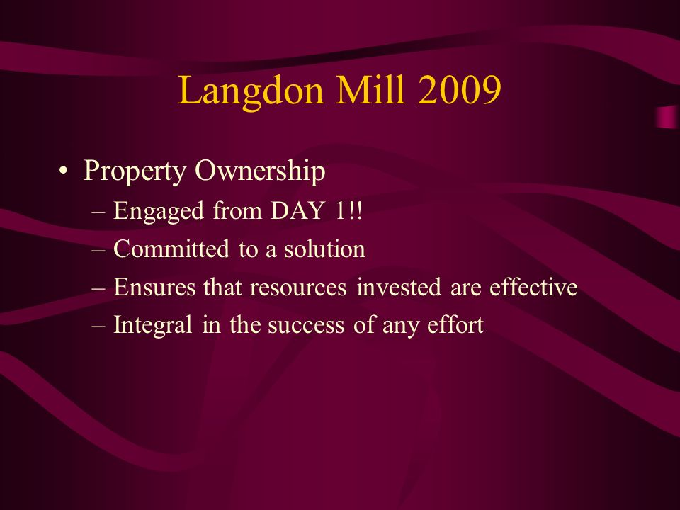Langdon Mill 2009 Property Ownership Engaged from DAY 1!!