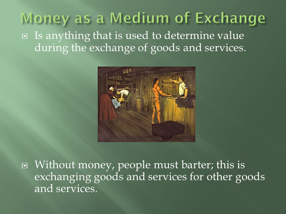 Money as a Medium of Exchange