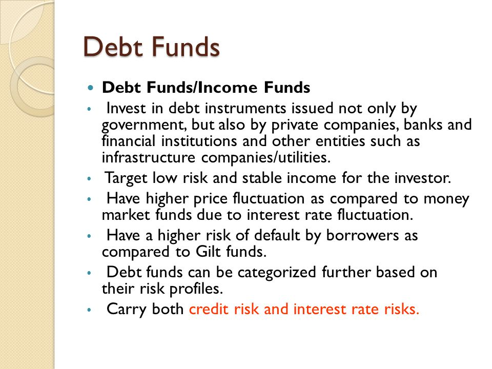 Debt Funds Debt Funds/Income Funds
