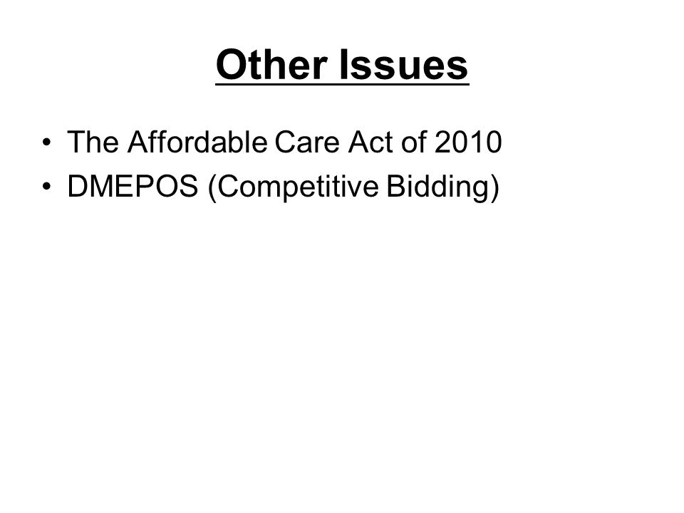 Other Issues The Affordable Care Act of 2010
