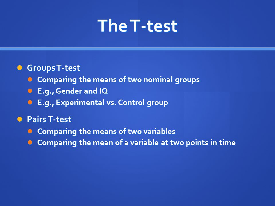 The T-test Groups T-test Pairs T-test