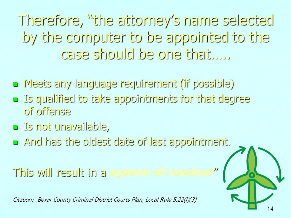Therefore, the attorney's name selected by the computer to be appointed to the case should be one that…..