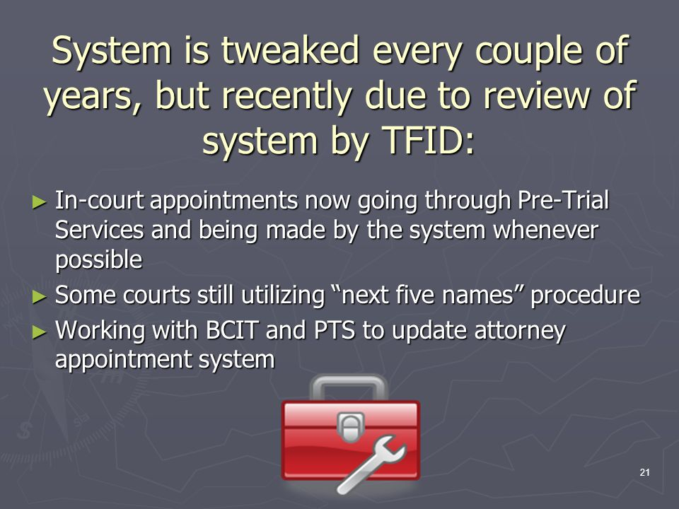 System is tweaked every couple of years, but recently due to review of system by TFID: