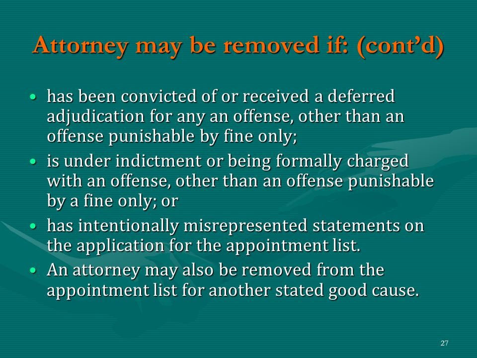 Attorney may be removed if: (cont'd)