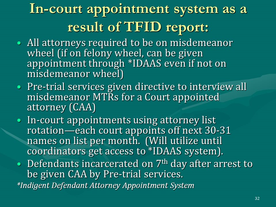 In-court appointment system as a result of TFID report: