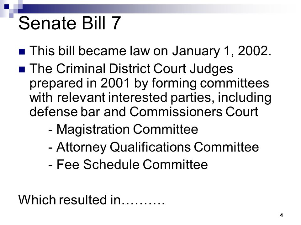 Senate Bill 7 This bill became law on January 1, 2002.