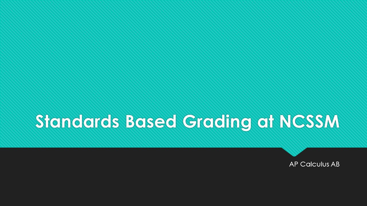 Standards Based Grading at NCSSM