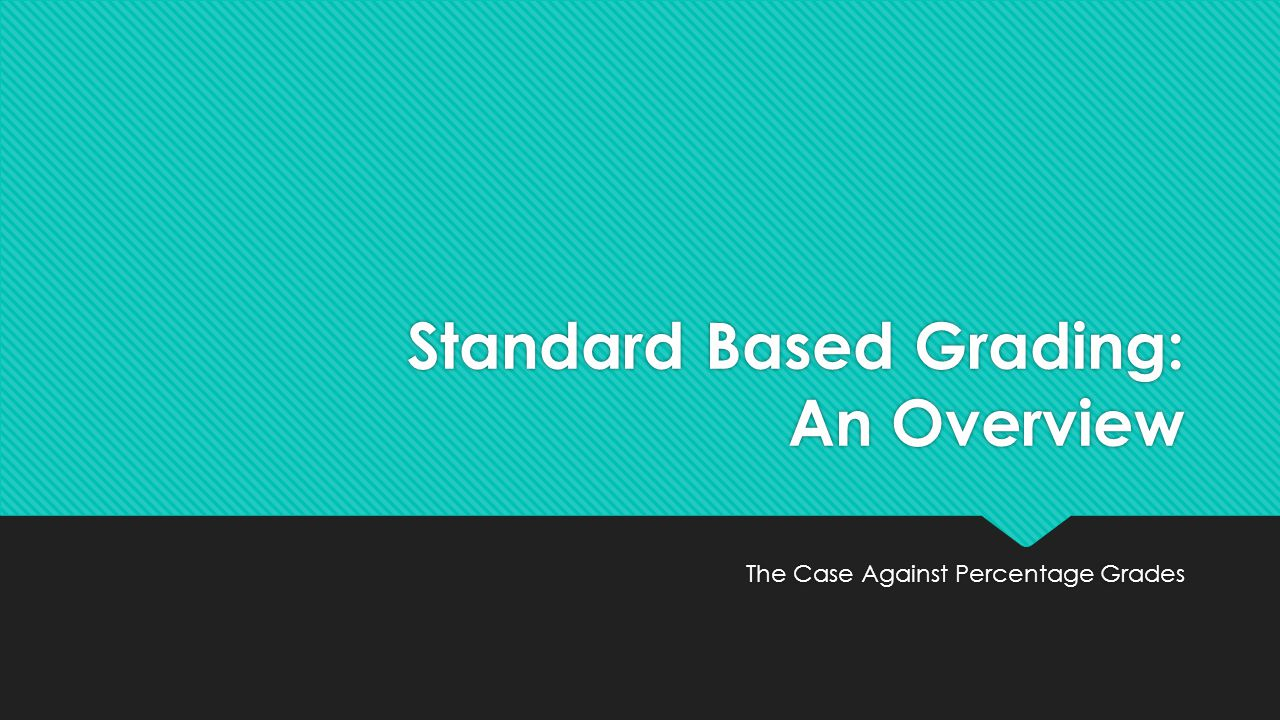 Standard Based Grading: An Overview