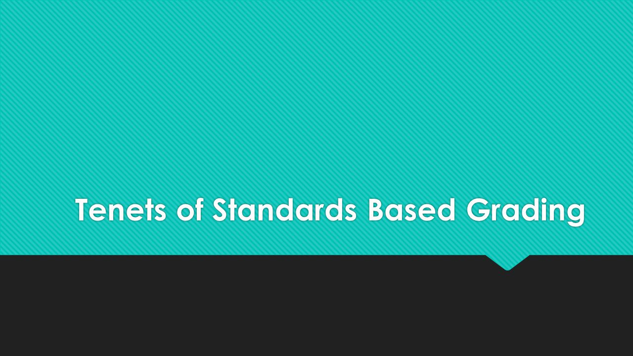 Tenets of Standards Based Grading
