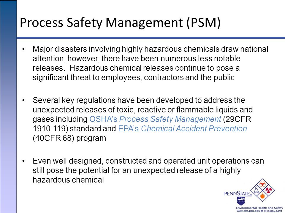 process safety managament Safety today is a key priority for any site, however psm looks at the likelihood of incidents happening tomorrow, and encourages a safety culture that allows for this likelihood to be managed.