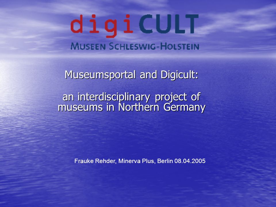 Museumsportal and Digicult: