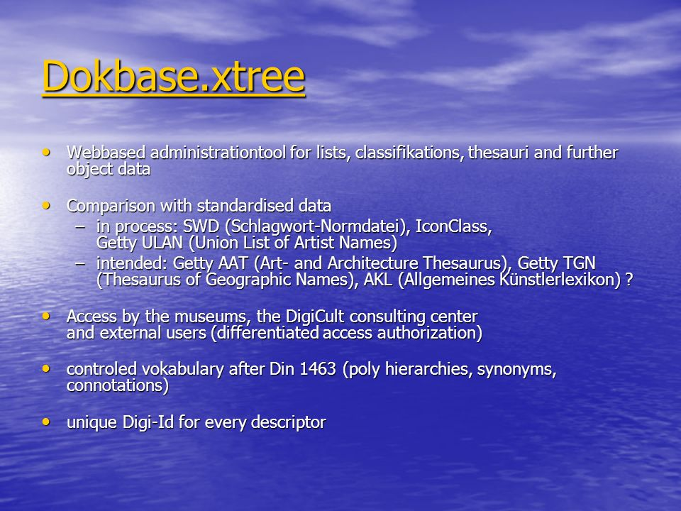 Dokbase.xtree Webbased administrationtool for lists, classifikations, thesauri and further object data.