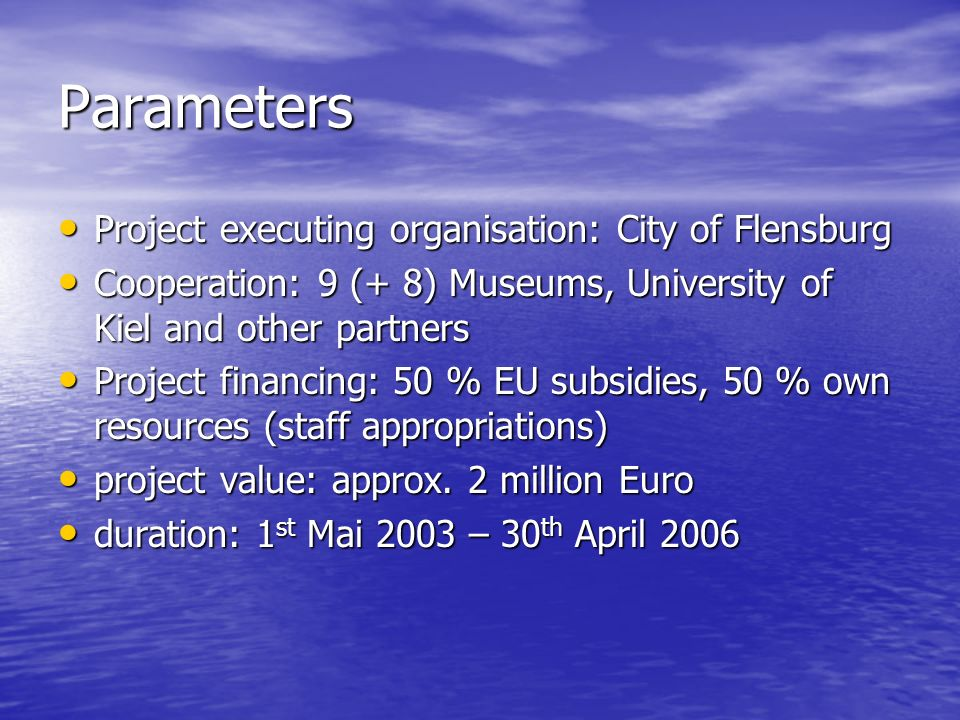Parameters Project executing organisation: City of Flensburg