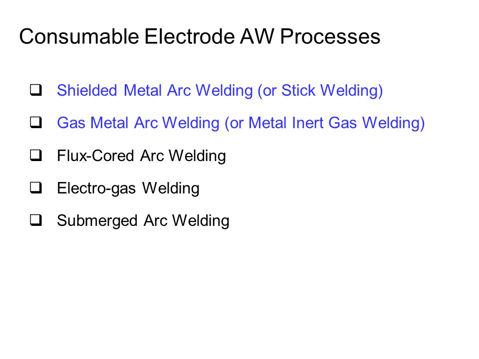 Consumable Electrode AW Processes