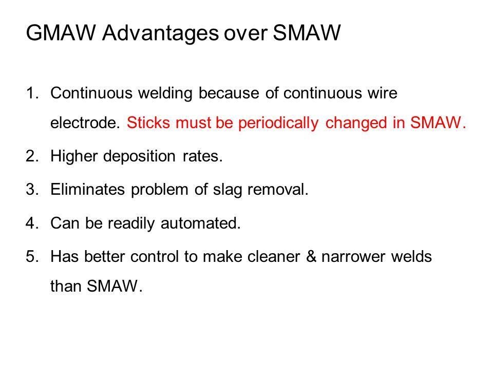 GMAW Advantages over SMAW
