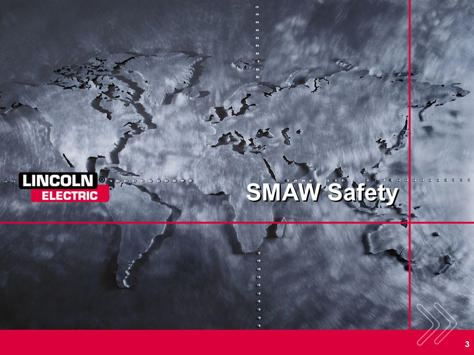 SMAW Safety SECTION OVERVIEW: