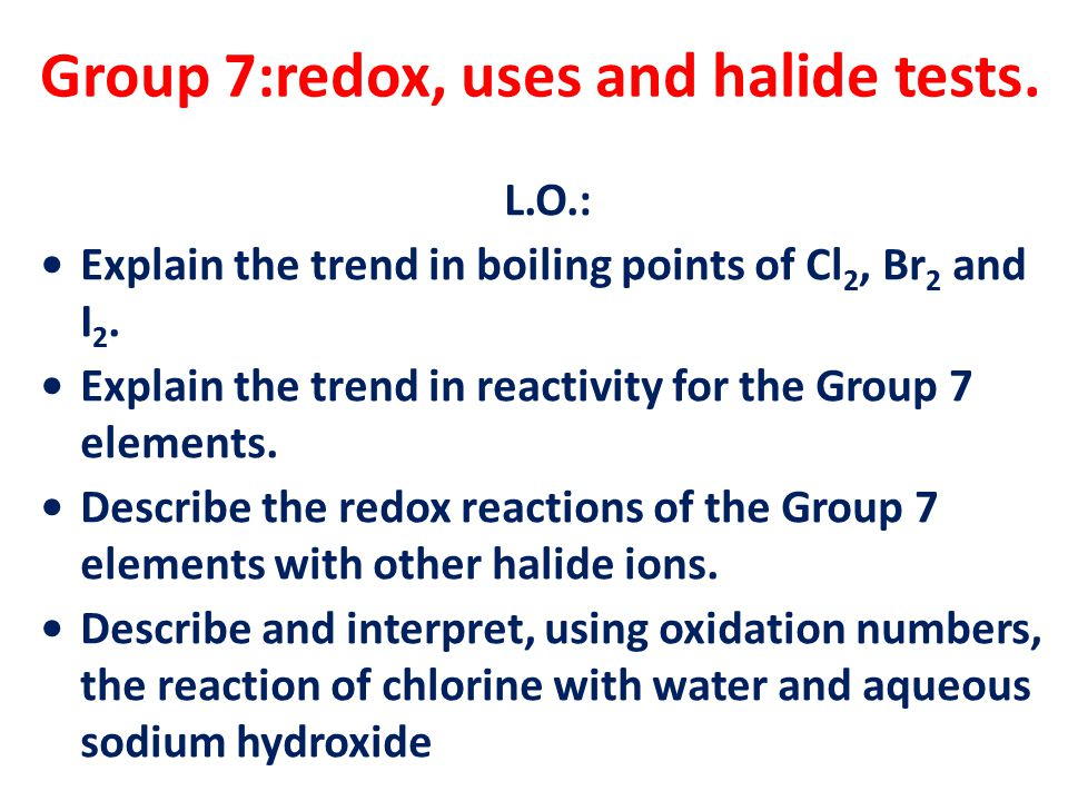 Periodicity is a regular periodic variation of properties of group 7redox uses and halide tests urtaz Image collections