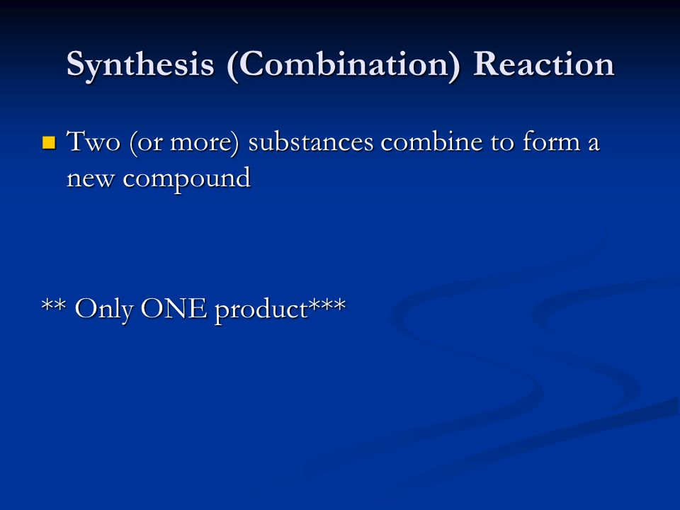 Synthesis (Combination) Reaction