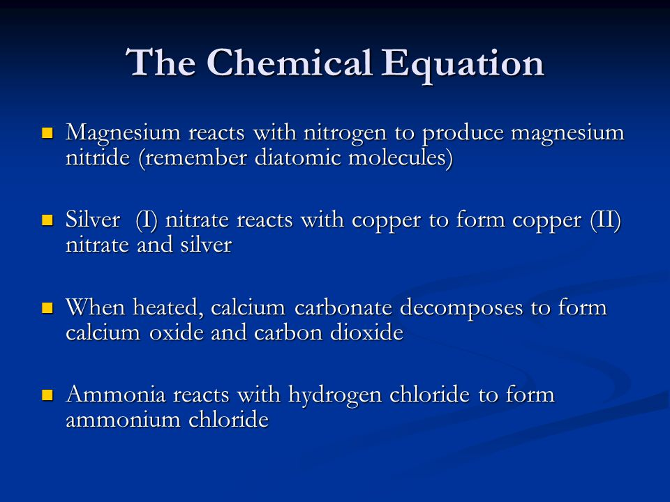 The Chemical Equation Magnesium reacts with nitrogen to produce magnesium nitride (remember diatomic molecules)
