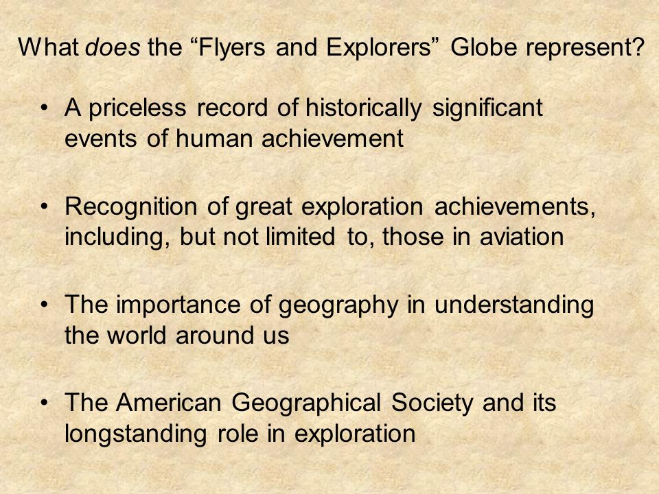 What does the Flyers and Explorers Globe represent