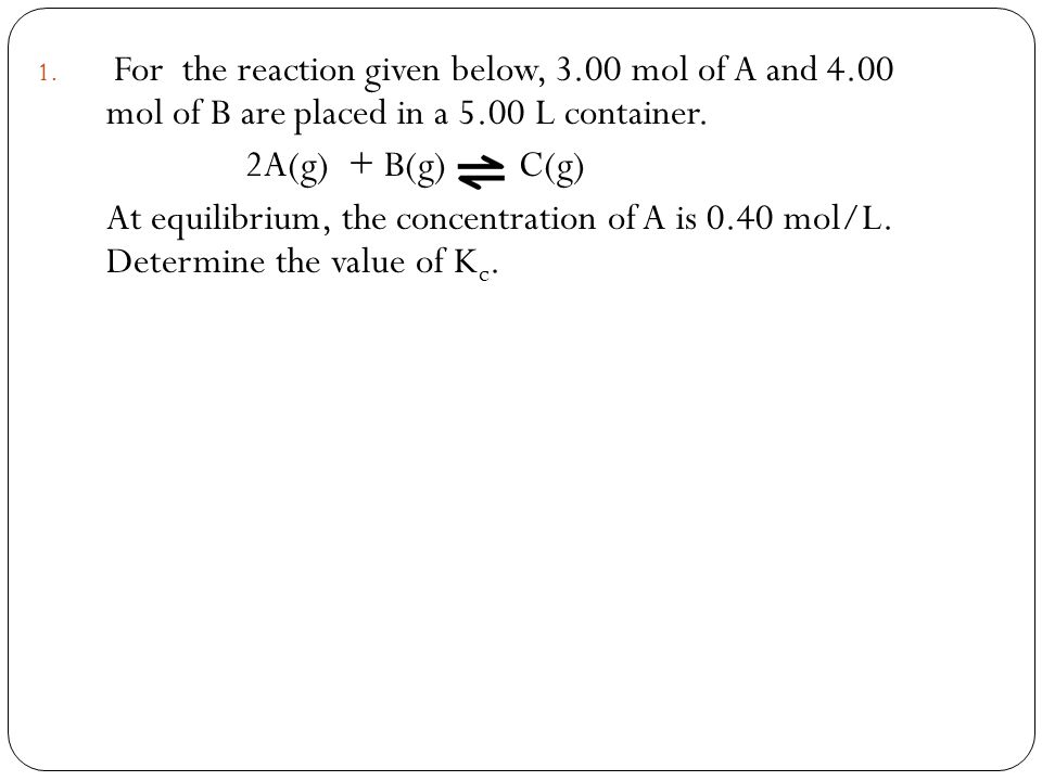 For the reaction given below, mol of A and 4