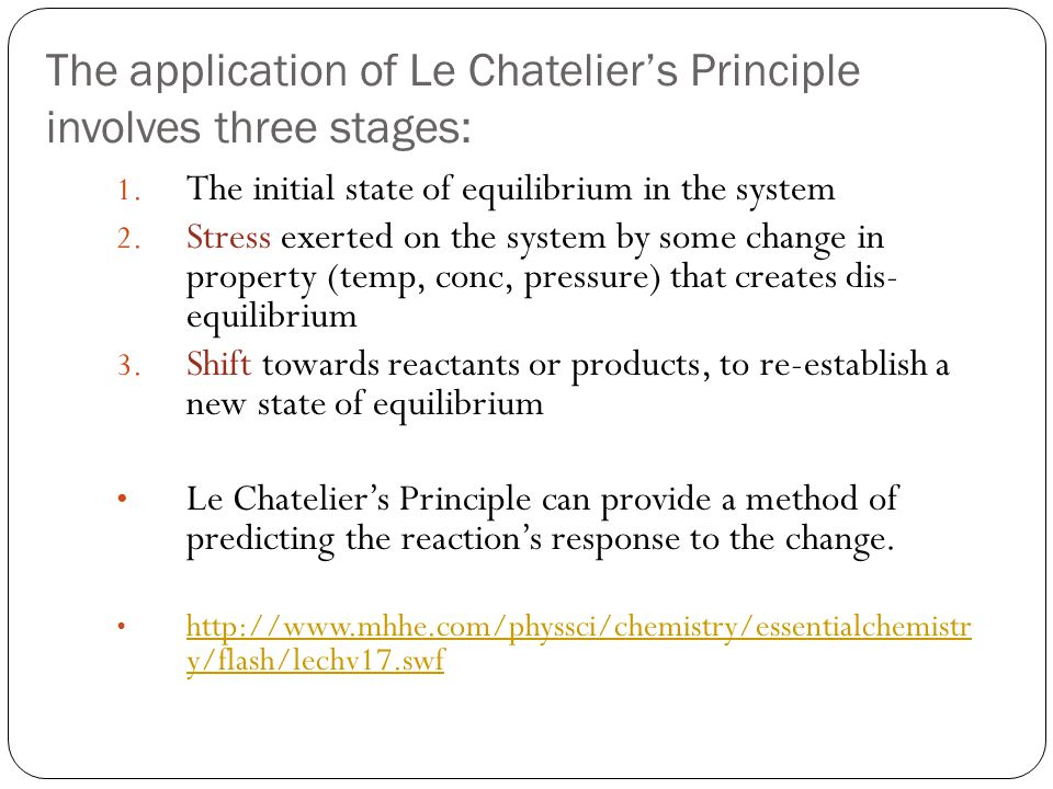 The application of Le Chatelier's Principle involves three stages: