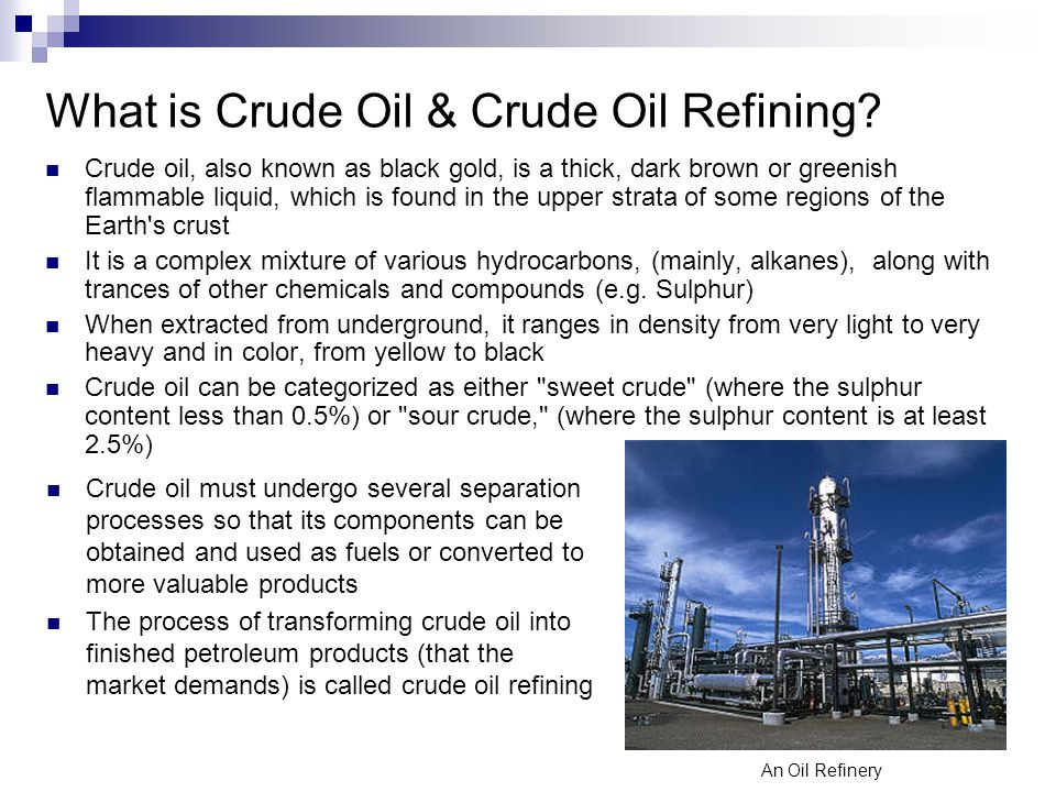 What is Crude Oil & Crude Oil Refining