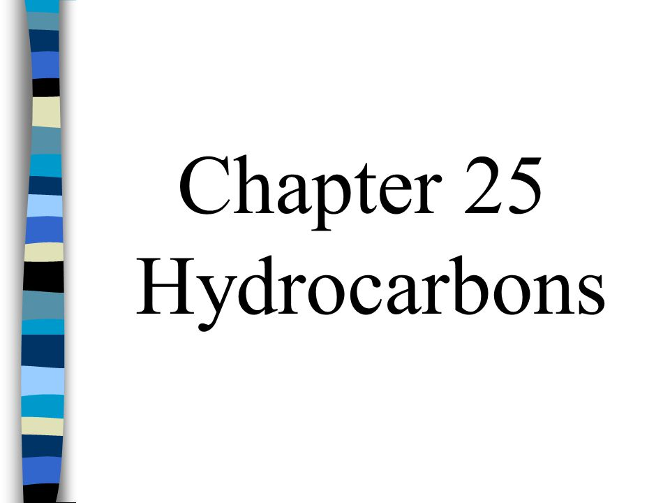 Chapter 25 Hydrocarbons