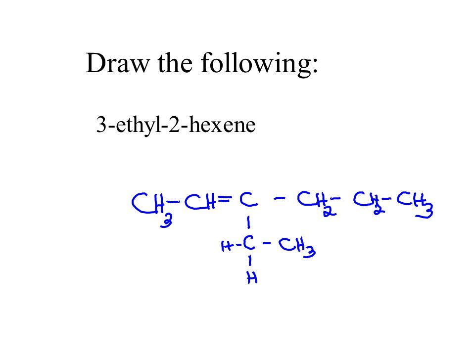 25 Draw The Following 3 Ethyl 2 Hexene