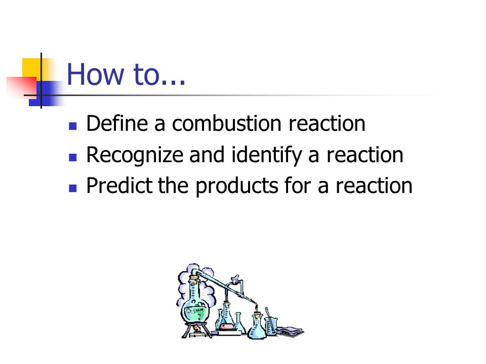 How to... Define a combustion reaction