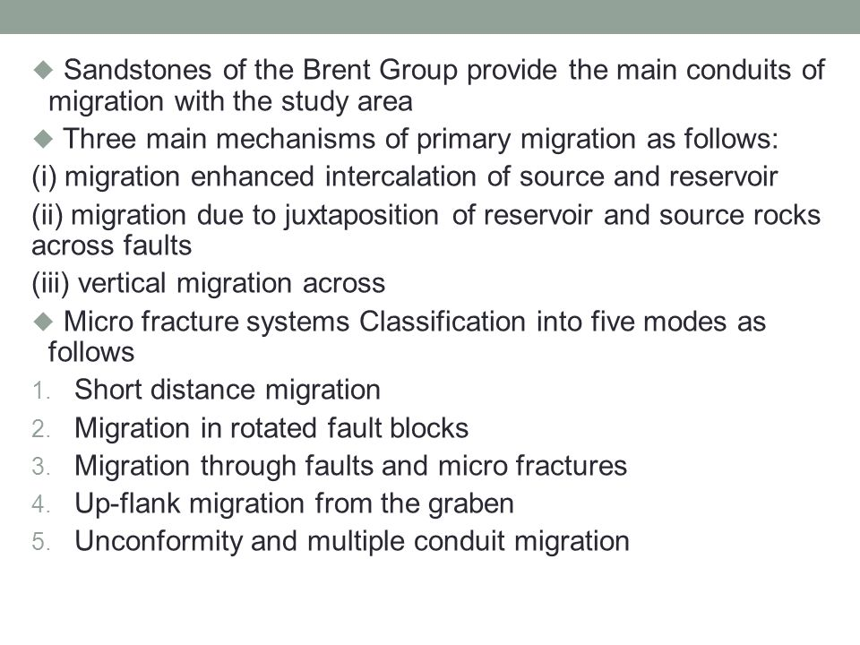 Sandstones of the Brent Group provide the main conduits of migration with the study area
