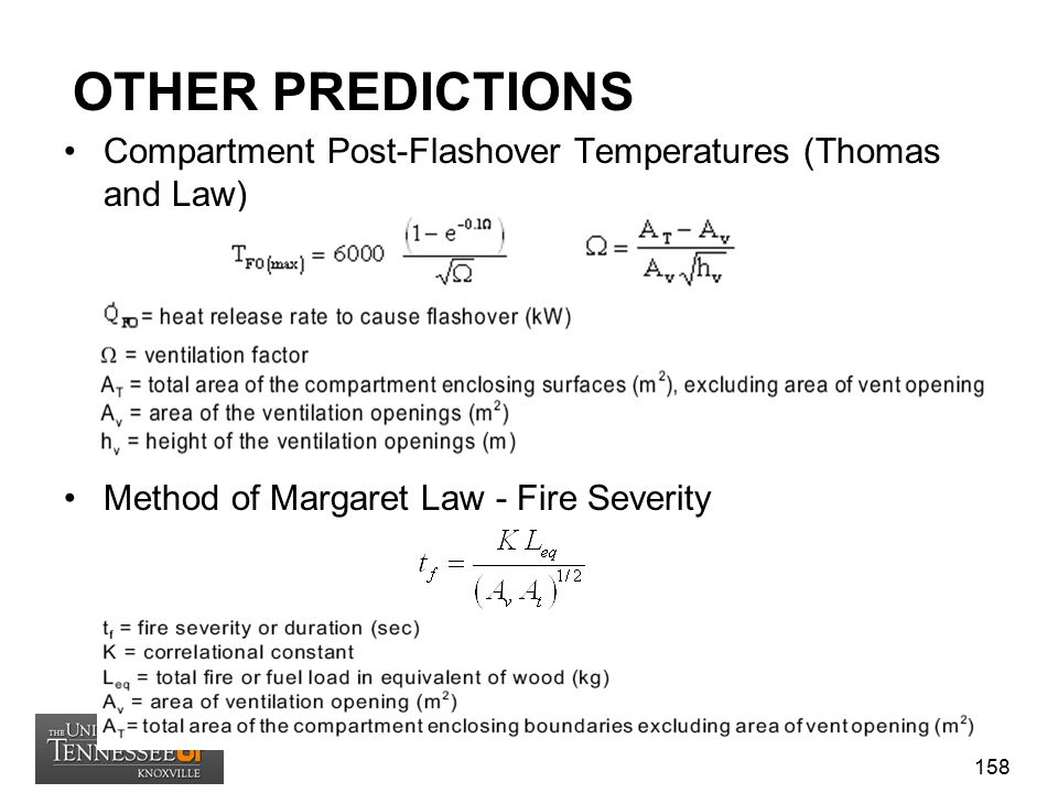 OTHER PREDICTIONS Compartment Post-Flashover Temperatures (Thomas and Law) Method of Margaret Law - Fire Severity.