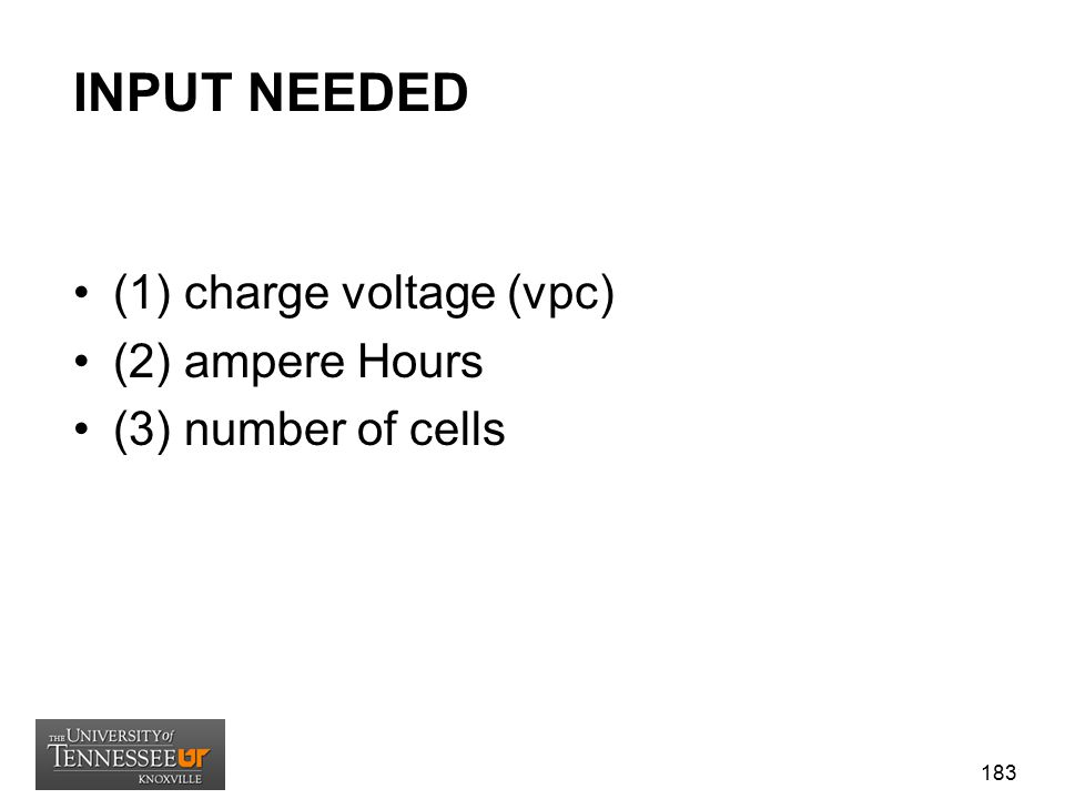 INPUT NEEDED (1) charge voltage (vpc) (2) ampere Hours