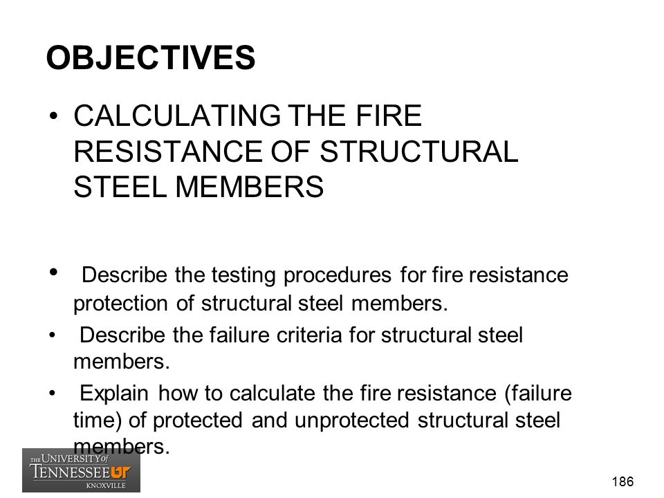 OBJECTIVES CALCULATING THE FIRE RESISTANCE OF STRUCTURAL STEEL MEMBERS