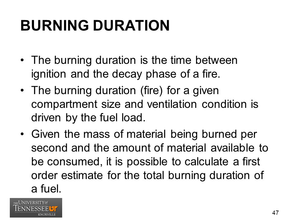 BURNING DURATION The burning duration is the time between ignition and the decay phase of a fire.