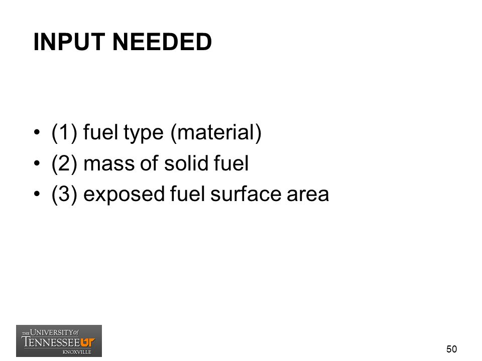 INPUT NEEDED (1) fuel type (material) (2) mass of solid fuel