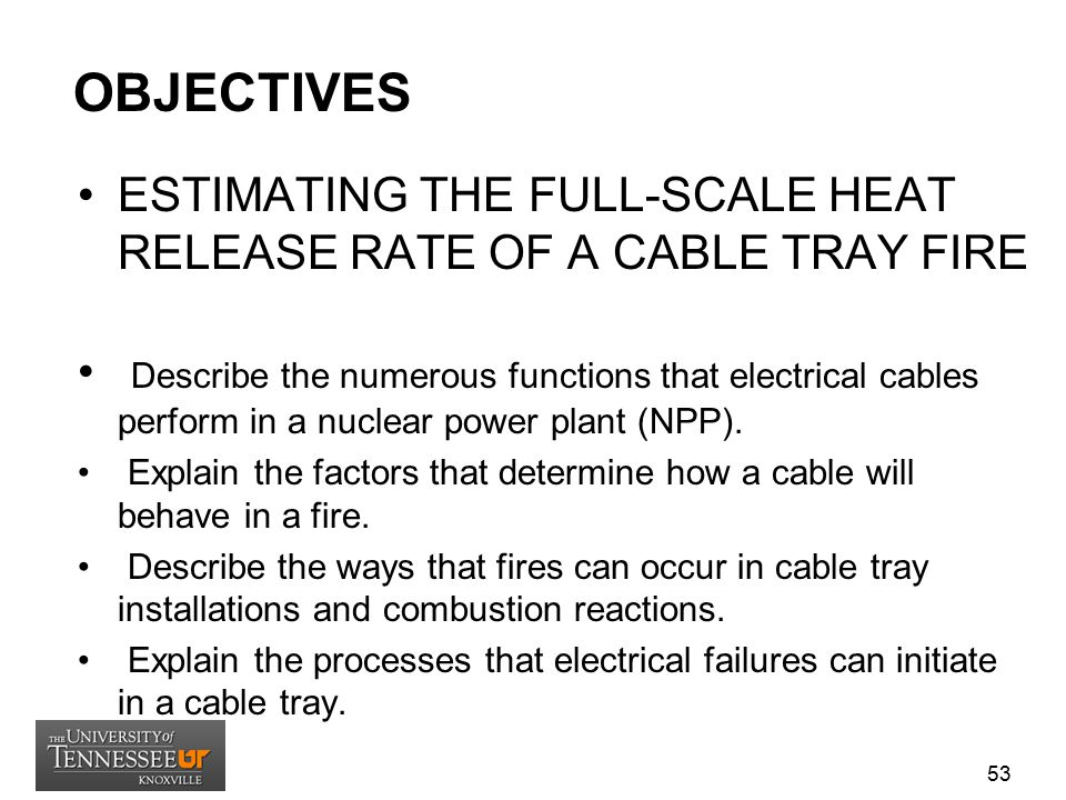 OBJECTIVES ESTIMATING THE FULL-SCALE HEAT RELEASE RATE OF A CABLE TRAY FIRE.