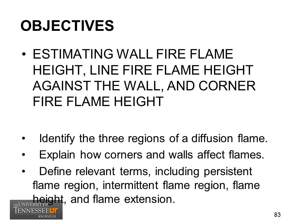 OBJECTIVES ESTIMATING WALL FIRE FLAME HEIGHT, LINE FIRE FLAME HEIGHT AGAINST THE WALL, AND CORNER FIRE FLAME HEIGHT.