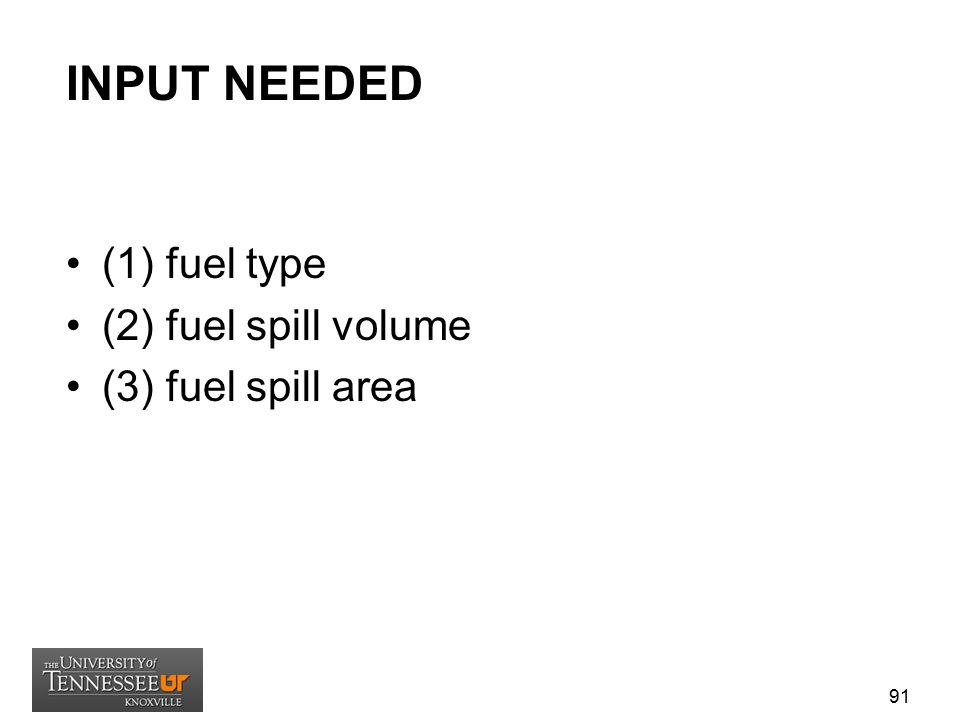 INPUT NEEDED (1) fuel type (2) fuel spill volume (3) fuel spill area
