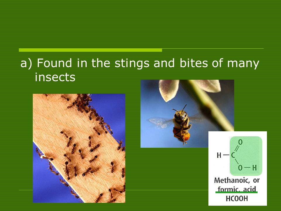 a) Found in the stings and bites of many insects